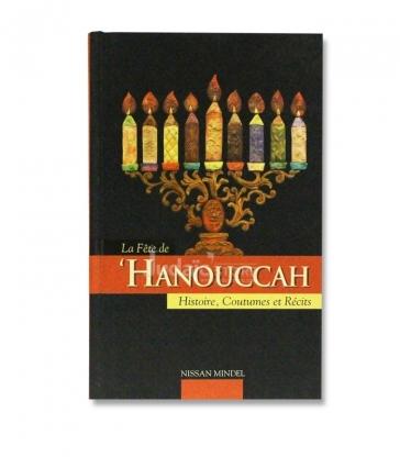 Hanouccah -  Histoire, coutumes et recits