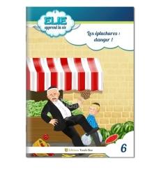 Elie (n°6) : Les épluchures : danger !