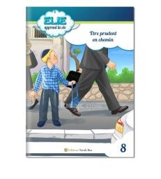 Elie (n°8) : Etre prudent en chemin