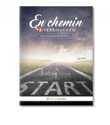 En chemin vers Hachem (histoires vraies de Téchouva)