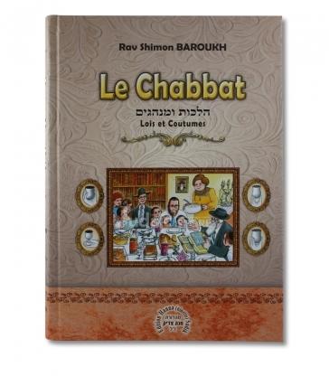 Le Chabbat - Lois et Coutumes - Rav Shimon BAROUKH .