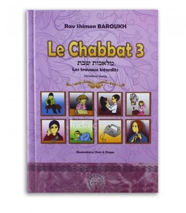 Le Chabbat - 3 - Les Travaux Interdits - Rav Shimon BAROUKH .