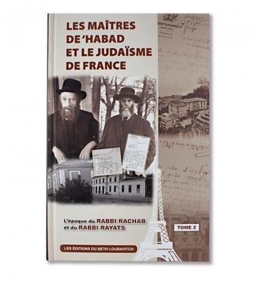 Les maîtres de 'Habad et le judaïsme de France VOL 2