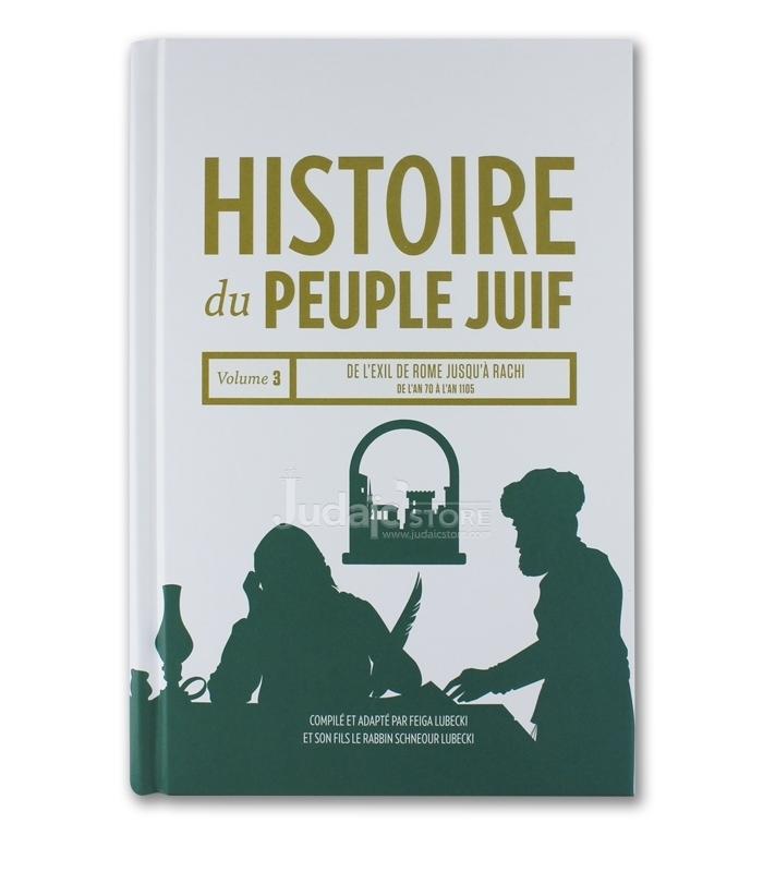 Histoire Du Peuple Juif - Vol. 3 De l'exil de Rome jusqu'à Rachi De l'an 70 à l'an 1105