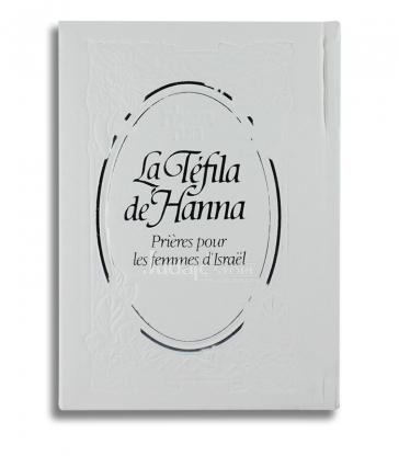 LA TEFILA DE HANNA ,PRIERES POUR LES FEMMES