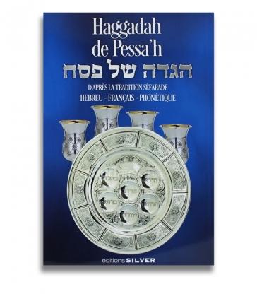 HAGGADAH DE PESSAH d'après la tradition sépharade ,hébreux-français -phonétique