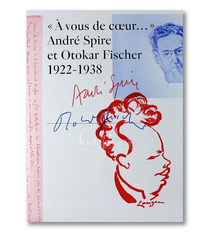 A VOUS DE COEUR DE ANDRE SPIRE ET OTOKAR  FISCHER 1922_1938