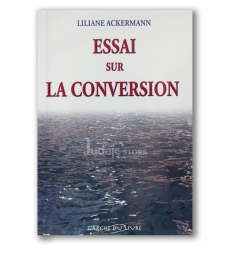 Essai sur la conversion -  Liliane Ackermann