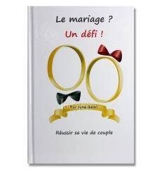 Le mariage ? Un défi !