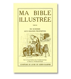 MA BIBLE ILLUSTREE T3 - DU SCHISME AUX GRANDS PROPHETES