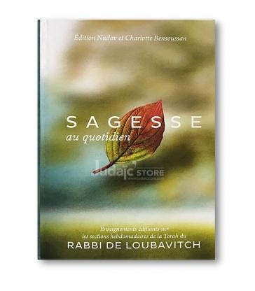 SAGESSE AU QUOTIDIEN ADAPTÉ PAR MOSHÉ WISNEFSKY Version française par Schlomoh Brodowicz