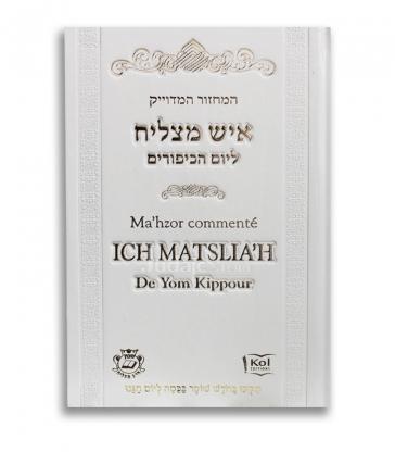 Ma'hzor commenté Ich Matslia'h de Yom Kippour