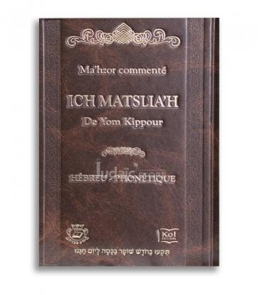 Ma'hzor commenté Ich Matslia'h de Yom Kippour Hebreu- Phonétique