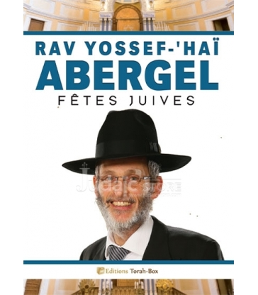 Rav Yossef -'Hai Abergel - Fêtes Juives