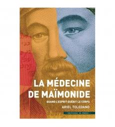 La Médecine de Maïmonide - Quand l'esprit guérit le corps