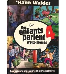 Des enfants parlent d'eux-mêmes - Tome 4 - Haïm Walder