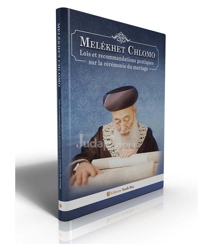 Melékhet Chlomo - Lois et recommandations pratiques sur la cérémonie du mariage