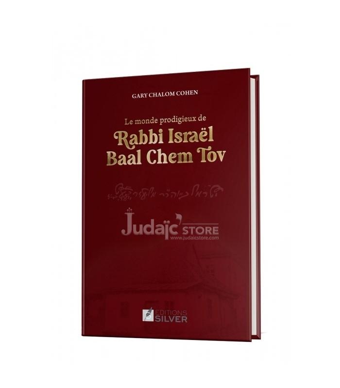 LE MONDE PRODIGIEUX DE RABBI ISRAEL BAAL CHEM TOV