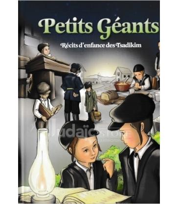Petits Geants - Recits d'enfance des tsadikim