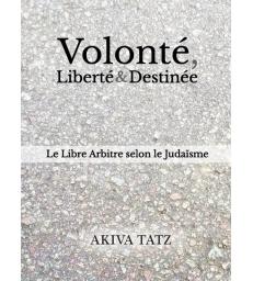 Volonté, Liberté & Destinée AKIVA TATZ