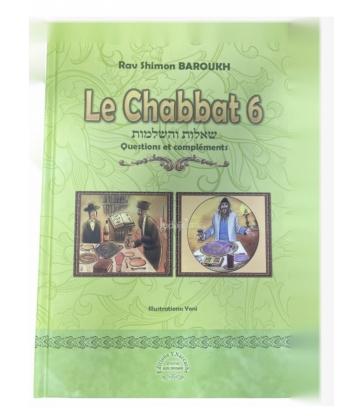 Le Chabbat 6 - Questions et compléments -  Rav Shimon Baroukh